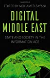 Digital Middle East: State and Society in the Information Age