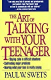The Art of Talking with Your Teenager, Paul W. Swets, 1558504788