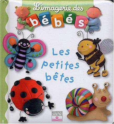 Les Petites Betes (L'Imagerie Des Bebes) (French Edition) PDF