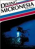 Diving Micronesia, Eric Hanauer, 188165219X
