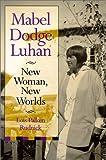 Mabel Dodge Luhan, Lois Palken Rudnick, 082630995X