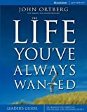 img - for The Life You've Always Wanted Leader's Guide: Six Sessions on Spiritual Disciplines for Ordinary People, Leader's Guide (Groupware) book / textbook / text book