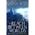 The Reach Between Worlds (The Arclight Saga, Book 1)