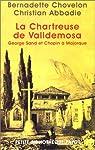 La Chartreuse de Valldemosa : George Sand et Chopinà Majorque par Chovelon