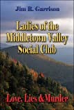 Ladies of the Middletown Valley Social Club, Jim R. Garrison, 1413743625
