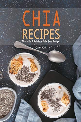Chia Recipes: Versatile & Delicious Chia Seed Recipes
