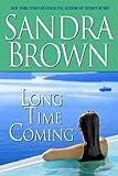 Long Time Coming, Sandra Brown, 055380409X
