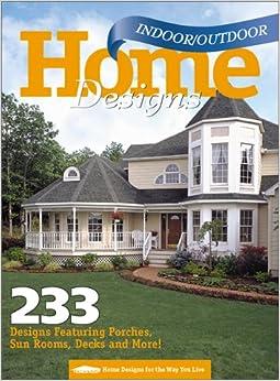 Homedesigns For Indoor Outdoor Living