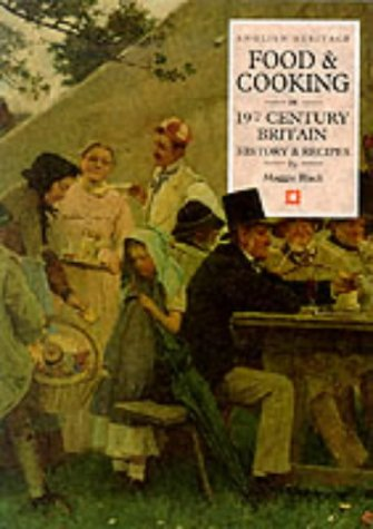 Food and Cooking in Nineteenth-Century Britain: History and Recipes (Food & cooking in Britain)