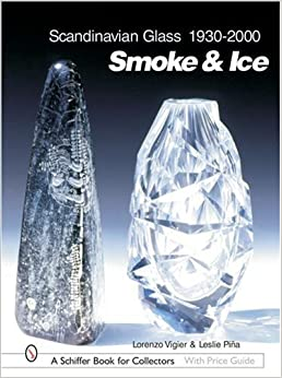 ?VERIFIED? Scandinavian Glass 1930-2000: Smoke & Ice (Schiffer Book For Collectors With Price Guide). natural CLICK linea benefit reusable southern power