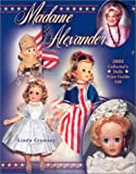 Madame Alexander 2003 Collector's Dolls Price Guide, Linda Crowsey, 1574323288