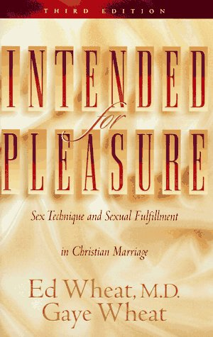 Intended for Pleasure: Sex Technique and Sexual Fulfillment in Christian Marriage by Brand: Revell
