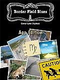 Border Field Blues - App Edition