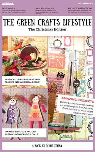 The Green Crafts Lifestyle - Christmas Edition: Make Beautiful Handmade Christmas Gifts and Decor on a Budget (English Edition)