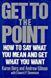 Get to the Point, Karen Berg and Andrew Gilman, 0553053361