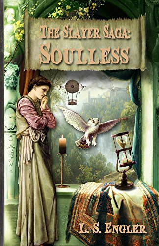 Book: The Slayer Saga - Soulless - Book One by L.S. Engler