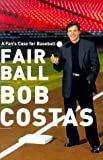 Fair Ball, Bob Costas, 0767904656