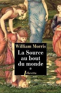 La source au bout du monde [1], Morris, William