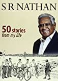 50 Stories from My Life, S. R. Nathan, 9814385344