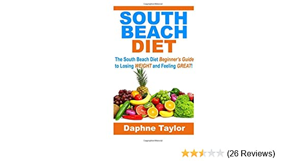 South Beach Diet The South Beach Diet Beginners Guide To Losing