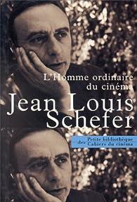 L'homme ordinaire au cinema par Jean-Louis Schefer