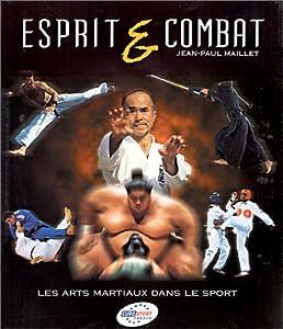 Hardcover Esprit et combat : Les Arts martiaux dans le sport [French] Book