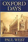 Oxford Days, Paul West, 0945167520