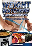 Weight Watchers Slow Cooker Recipes Cookbook: The