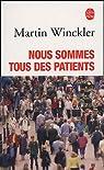 Nous sommes tous des patients par Winckler