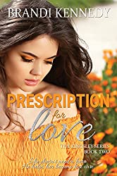 Prescription For Love (The Kingsley Series Book 2)