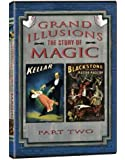 Grand Illusions: The Story of Magic Part Two