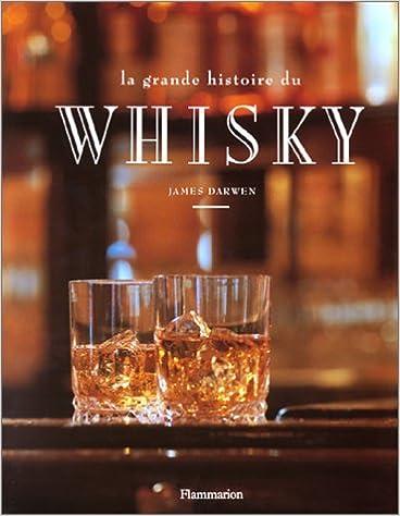 Livres gratuits en ligne La grande histoire du whisky pdf ebook