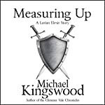Measuring Up: A Larian Elesir Story, Book 2 | Michael Kingswood