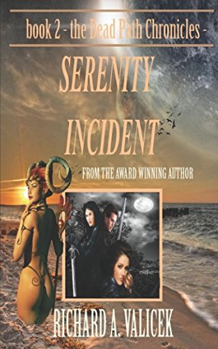 Serenity Incident: book two of the Dead Path Chronicles