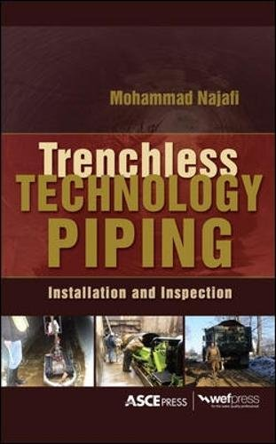 TRENCHLESS TECHNOLOGY PIPING: INSTALLATION AND INSPECTION by Najafi Mohammad