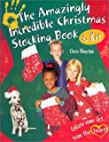 The Amazingly Incredible Christmas Stocking Book and Kit, Chris Houston, 1553663136