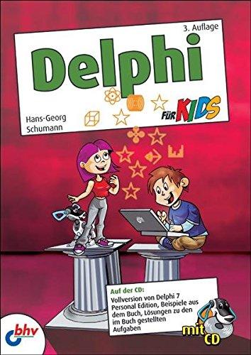 Delphi für Kids Taschenbuch – 18. März 2008 Hans-Georg Schumann Delphi für Kids mitp/bhv 3826686292