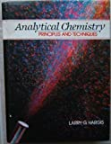 Analytical Chemistry : Principles and Techniques, Hargis, Larry G., 013033507X