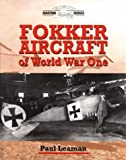 Fokker Aircraft of World War One (Crowood Aviation)