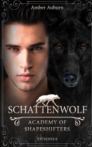 Schattenwolf (Academy of Shapeshifters) buch von Amber Auburn pdf