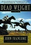Dead Weight, John Francome, 0312329814