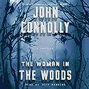 The Woman in the Woods Hörbuch von John Connolly Gesprochen von: Jeff Harding