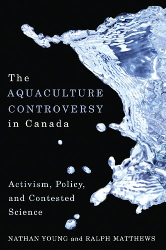 the-aquaculture-controversy-in-canada-activism-policy-and-contested-science