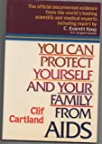 You Can Protect Yourself and Your Family from AIDS, Clif Cartland, 0800752627