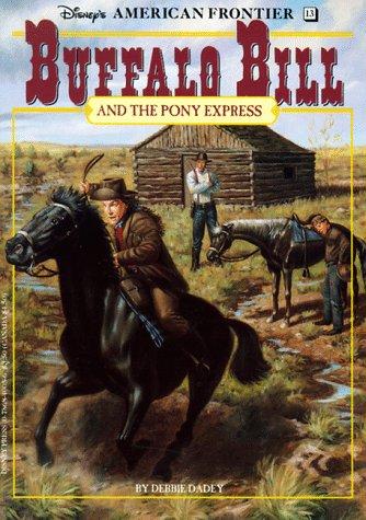 Buffalo Bill and the Pony Express: A Historical Novel (Disney's American Frontier) Shaw Buffalo Bills