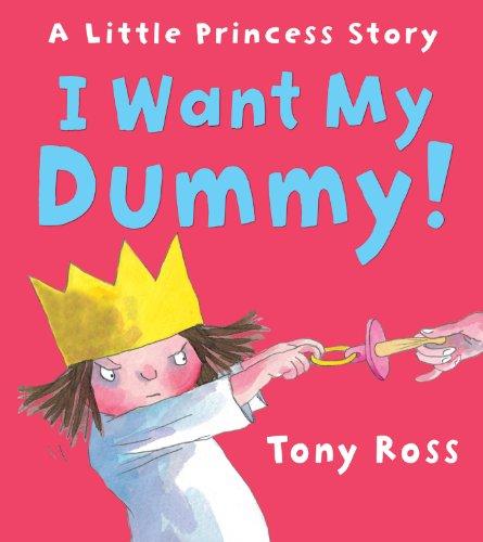 I Want My Dummy!: A Little Princess Story