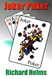 Joker Poker, Richard Helms and Gary Polhmeier, 0595089798