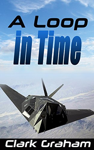 Book: A Loop in Time by Clark Graham
