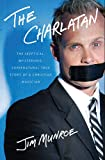 img - for The Charlatan: The Skeptical, Mysterious, Supernatural True Story of a Christian Magician book / textbook / text book