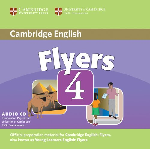 Cambridge Young Learners English Tests Flyers 4 Audio CD: Examination Papers from the University of Cambridge ESOL Examinations by Cambridge University Press